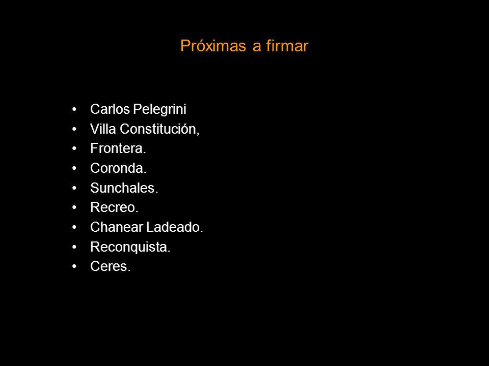 Próximas a firmar Carlos Pelegrini Villa Constitución, Frontera.