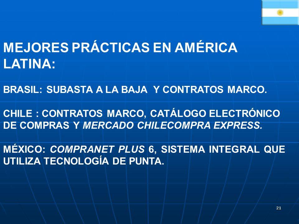 21 MEJORES PRÁCTICAS EN AMÉRICA LATINA: BRASIL: SUBASTA A LA BAJA Y CONTRATOS MARCO. CHILE : CONTRATOS MARCO, CATÁLOGO ELECTRÓNICO DE COMPRAS Y MERCAD