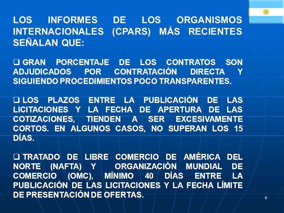 8 LOS INFORMES DE LOS ORGANISMOS INTERNACIONALES (CPARS) MÁS RECIENTES SEÑALAN QUE: GRAN PORCENTAJE DE LOS CONTRATOS SON ADJUDICADOS POR CONTRATACIÓN DIRECTA Y SIGUIENDO PROCEDIMIENTOS POCO TRANSPARENTES.