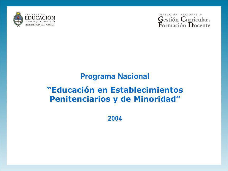 Programa Nacional Educación en Establecimientos Penitenciarios y de Minoridad 2004