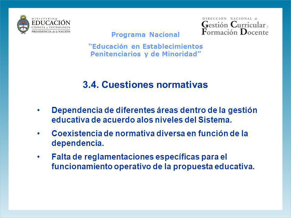 3.4. Cuestiones normativas Dependencia de diferentes áreas dentro de la gestión educativa de acuerdo alos niveles del Sistema. Coexistencia de normati