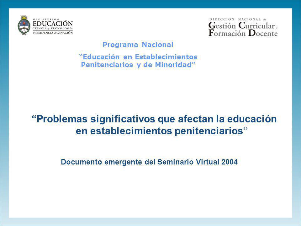 Programa Nacional Educación en Establecimientos Penitenciarios y de Minoridad Problemas significativos que afectan la educación en establecimientos pe