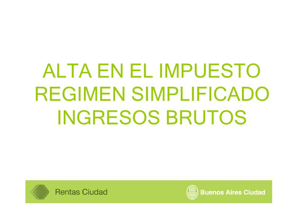 ALTA EN EL IMPUESTO REGIMEN SIMPLIFICADO INGRESOS BRUTOS
