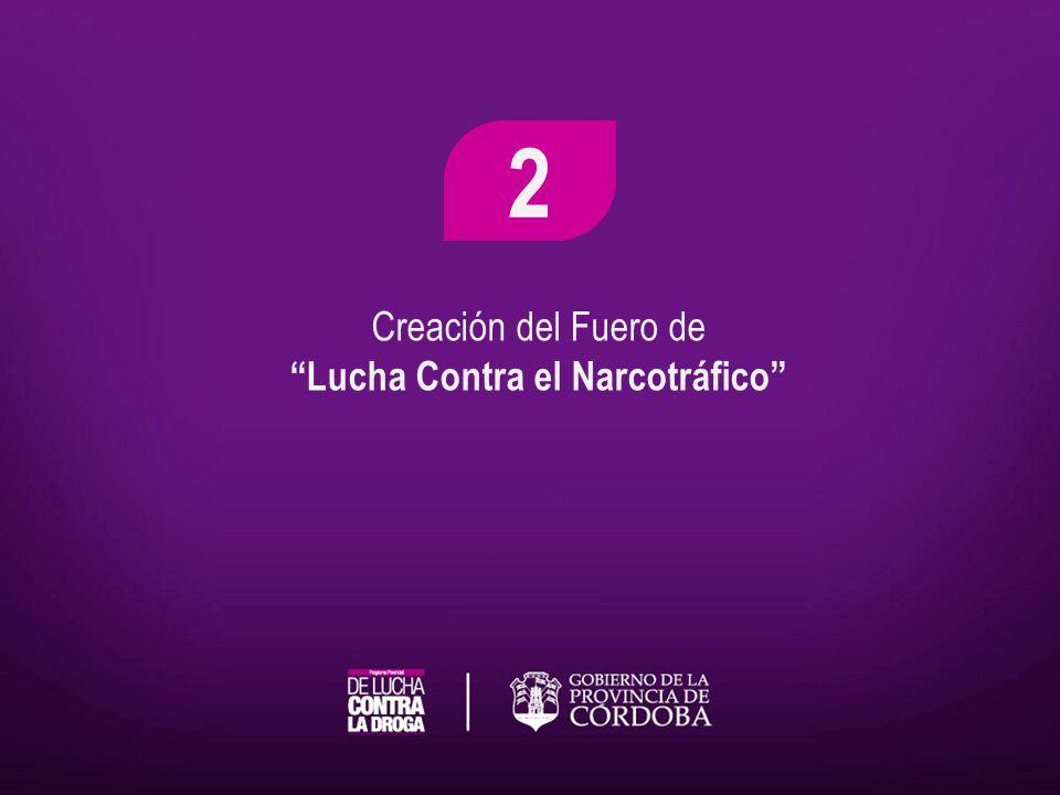 Creación del Fuero de Lucha Contra el Narcotráfico 2