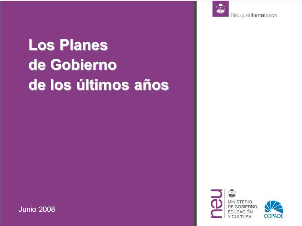 Los Planes de Gobierno de los últimos años Junio 2008