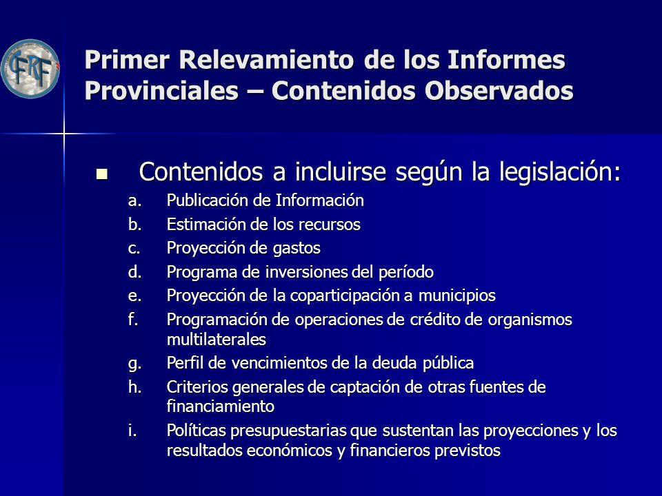 Primer Relevamiento de los Informes Provinciales – Contenidos Observados Contenidos a incluirse según la legislación: Contenidos a incluirse según la