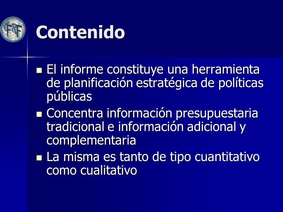 Contenido El informe constituye una herramienta de planificación estratégica de políticas públicas El informe constituye una herramienta de planificac