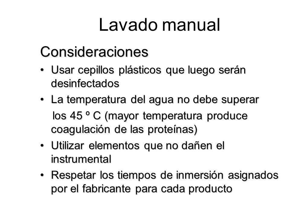 Lavado manual Consideraciones Usar cepillos plásticos que luego serán desinfectadosUsar cepillos plásticos que luego serán desinfectados La temperatur