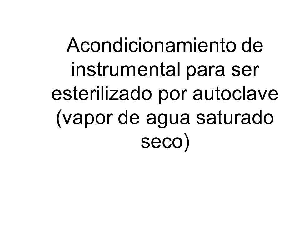 Acondicionamiento de instrumental para ser esterilizado por autoclave (vapor de agua saturado seco)