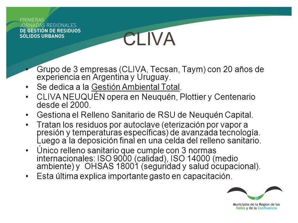 CLIVA Grupo de 3 empresas (CLIVA, Tecsan, Taym) con 20 años de experiencia en Argentina y Uruguay. Se dedica a la Gestión Ambiental Total. CLIVA NEUQU