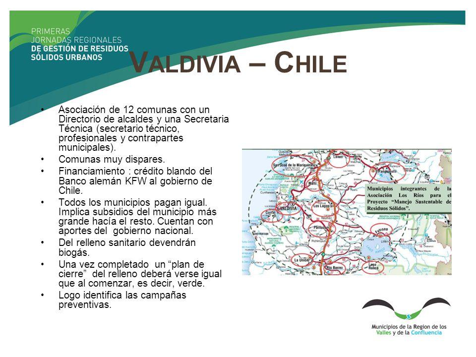 V ALDIVIA – C HILE Asociación de 12 comunas con un Directorio de alcaldes y una Secretaria Técnica (secretario técnico, profesionales y contrapartes m