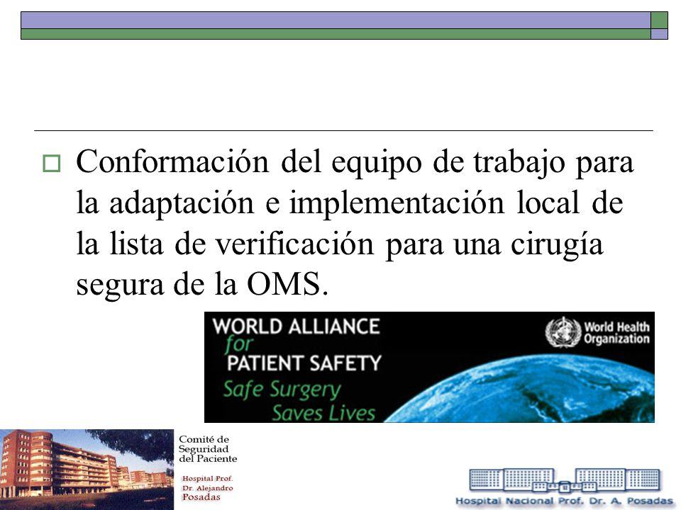 Conformación del equipo de trabajo para la adaptación e implementación local de la lista de verificación para una cirugía segura de la OMS.