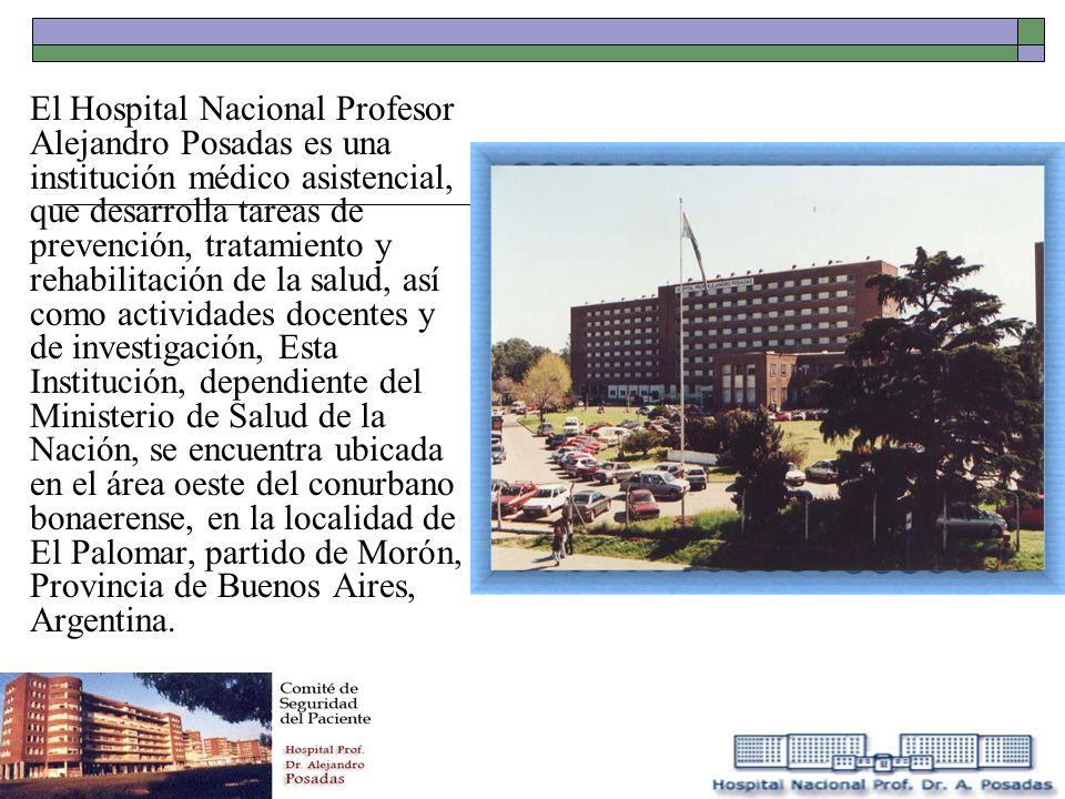 El Hospital Nacional Profesor Alejandro Posadas es una institución médico asistencial, que desarrolla tareas de prevención, tratamiento y rehabilitaci