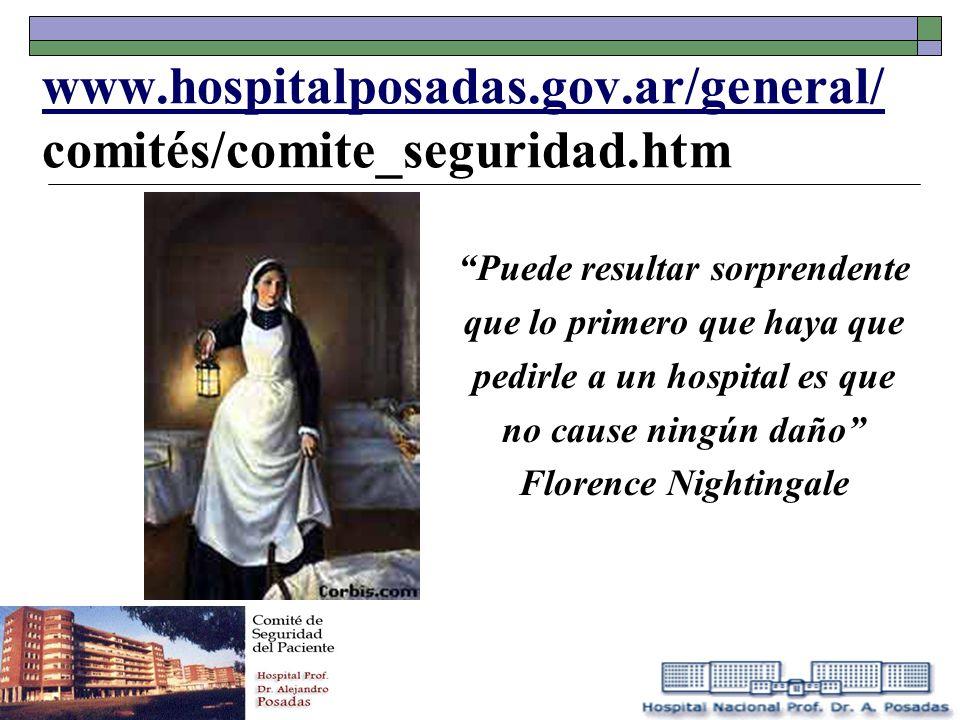 Puede resultar sorprendente que lo primero que haya que pedirle a un hospital es que no cause ningún daño Florence Nightingale www.hospitalposadas.gov