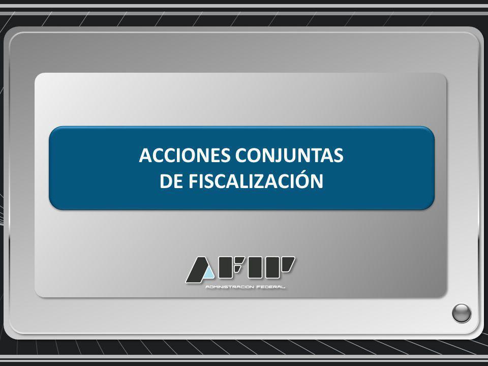 ACCIONES CONJUNTAS DE FISCALIZACIÓN ACCIONES CONJUNTAS DE FISCALIZACIÓN