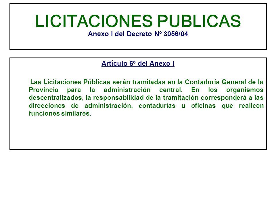 LICITACIONES PUBLICAS Anexo I del Decreto Nº 3056/04 Artículo 6º del Anexo I Las Licitaciones Públicas serán tramitadas en la Contaduría General de la