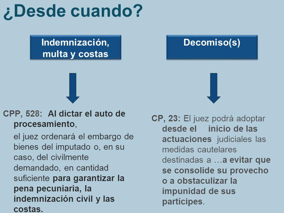 ¿Desde cuando? CP, 23: El juez podrá adoptar desde el inicio de las actuaciones judiciales las medidas cautelares destinadas a …a evitar que se consol