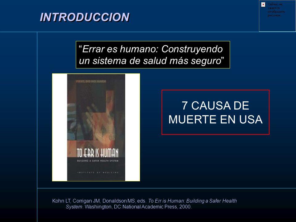 Kohn LT, Corrigan JM, Donaldson MS, eds. To Err is Human: Building a Safer Health System. Washington, DC:National Academic Press, 2000. Errar es human