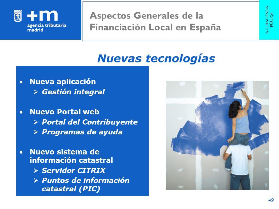 49 Nuevas tecnologías Nueva aplicación Gestión integral Nuevo Portal web Portal del Contribuyente Programas de ayuda Nuevo sistema de información cata