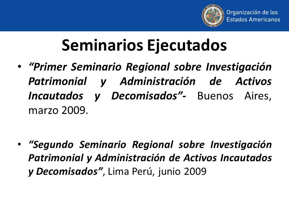 Seminarios Ejecutados Primer Seminario Regional sobre Investigación Patrimonial y Administración de Activos Incautados y Decomisados- Buenos Aires, marzo 2009.