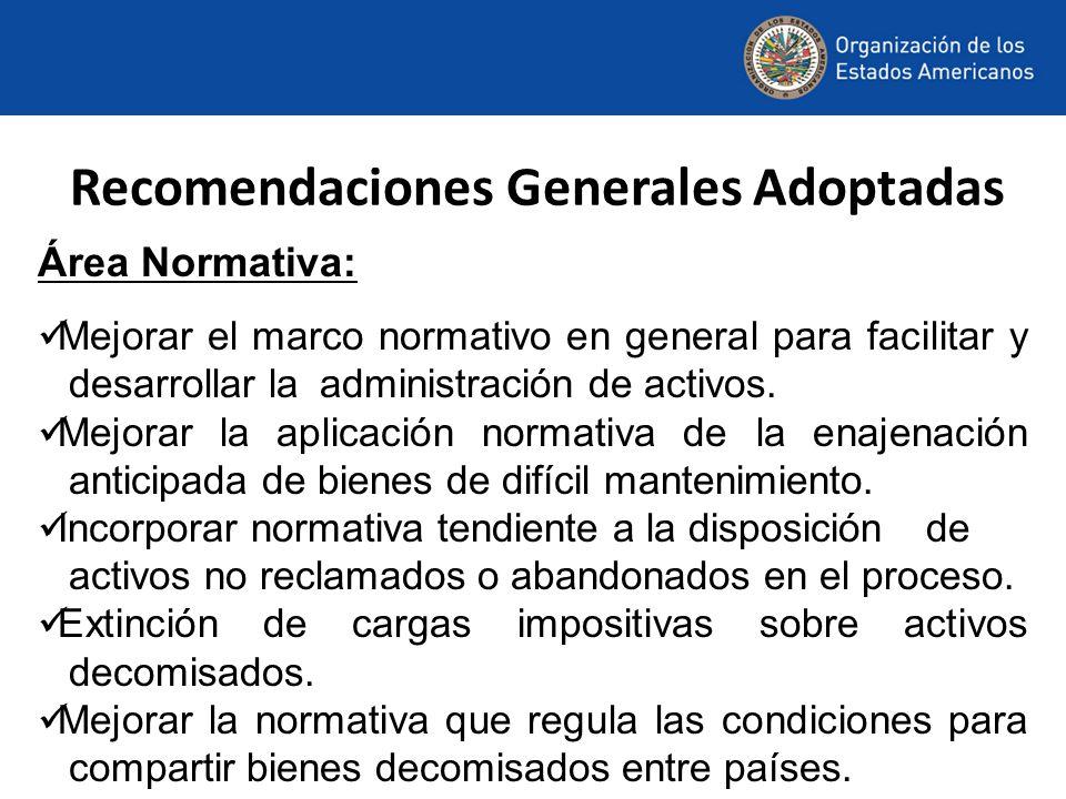 Recomendaciones Generales Adoptadas Área Normativa: Mejorar el marco normativo en general para facilitar y desarrollar la administración de activos.