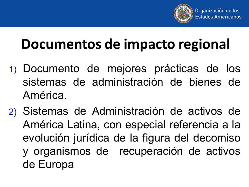 Documentos de impacto regional 1) Documento de mejores prácticas de los sistemas de administración de bienes de América.