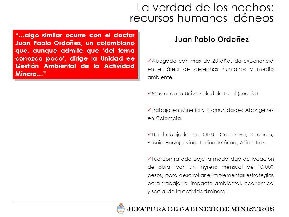 Jefatura de Gabinete de Ministros …algo similar ocurre con el doctor Juan Pablo Ordoñez, un colombiano que, aunque admite que del tema conozco poco, d