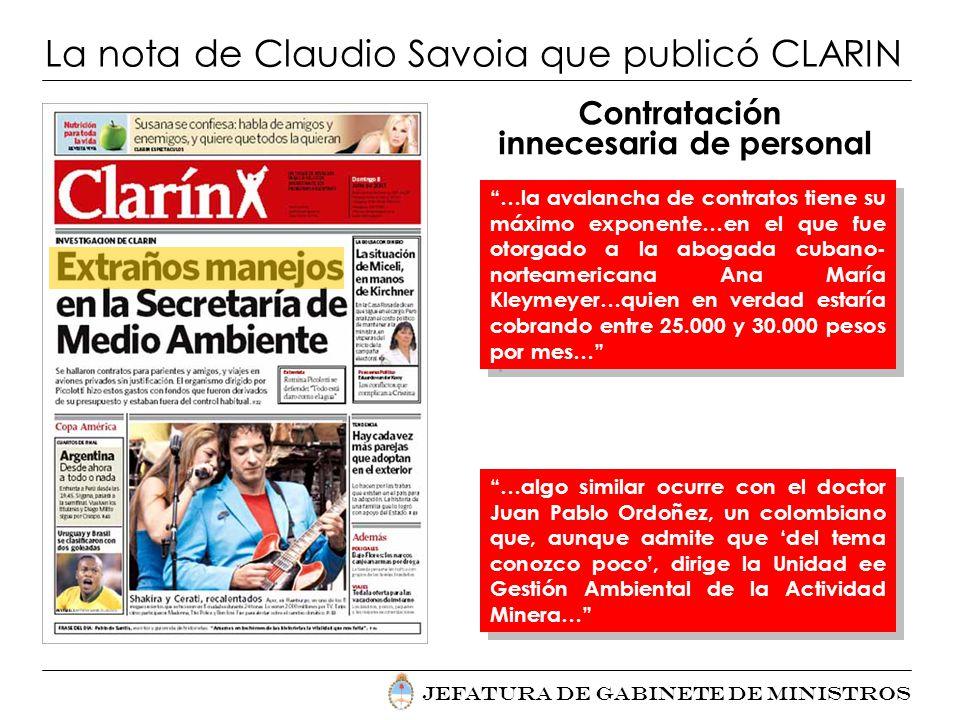 Jefatura de Gabinete de Ministros La nota de Claudio Savoia que publicó CLARIN Contratación innecesaria de personal …la avalancha de contratos tiene s