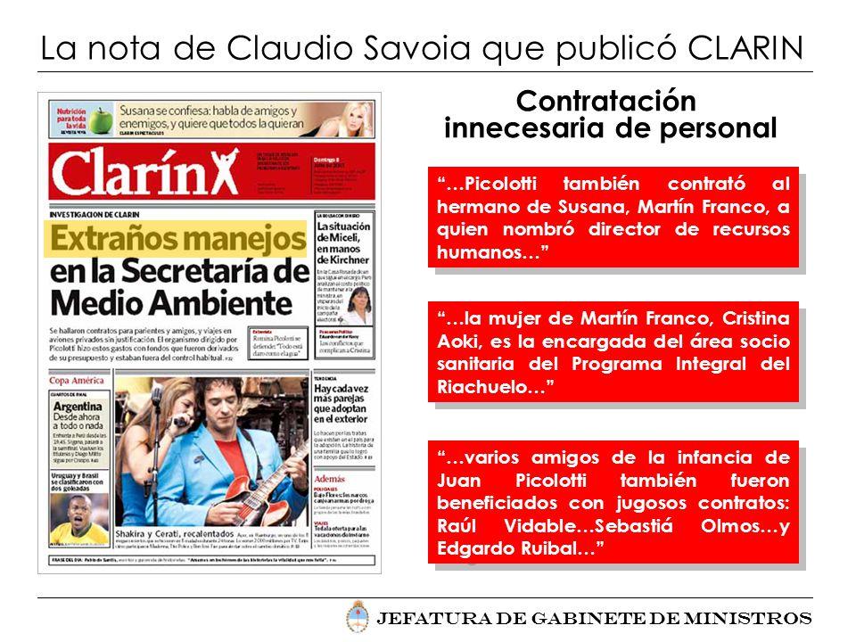 Jefatura de Gabinete de Ministros La nota de Claudio Savoia que publicó CLARIN Contratación innecesaria de personal …Picolotti también contrató al her