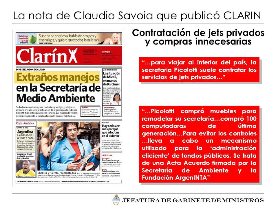 Jefatura de Gabinete de Ministros La nota de Claudio Savoia que publicó CLARIN Contratación de jets privados y compras innecesarias …para viajar al in