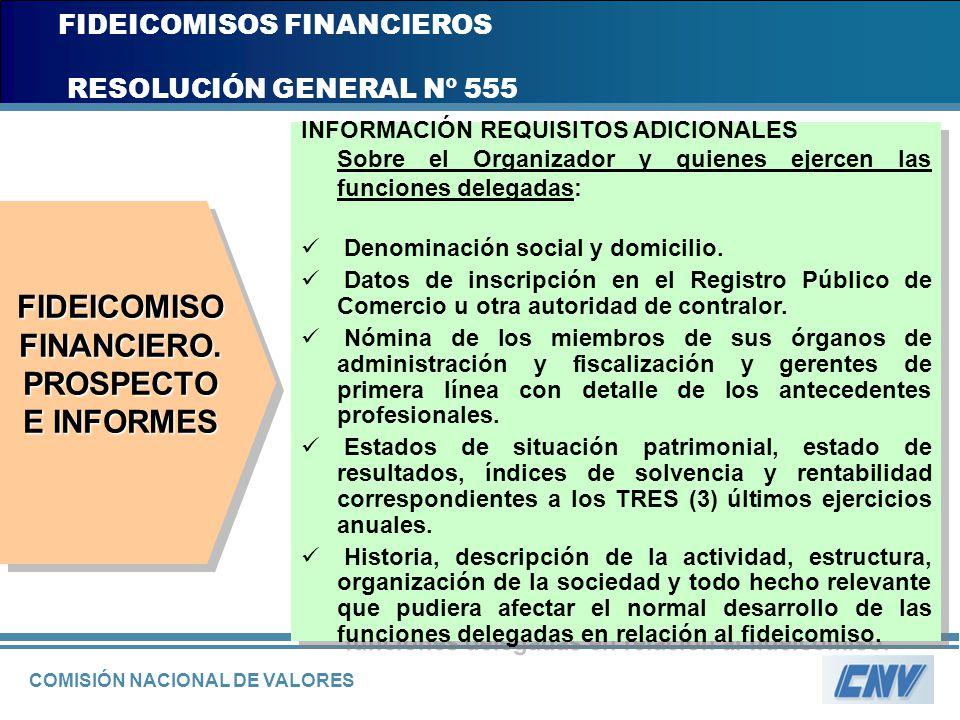 COMISIÓN NACIONAL DE VALORES FIDEICOMISOS FINANCIEROS RESOLUCIÓN GENERAL Nº 555 INFORMACIÓN REQUISITOS ADICIONALES Sobre el Organizador y quienes ejer