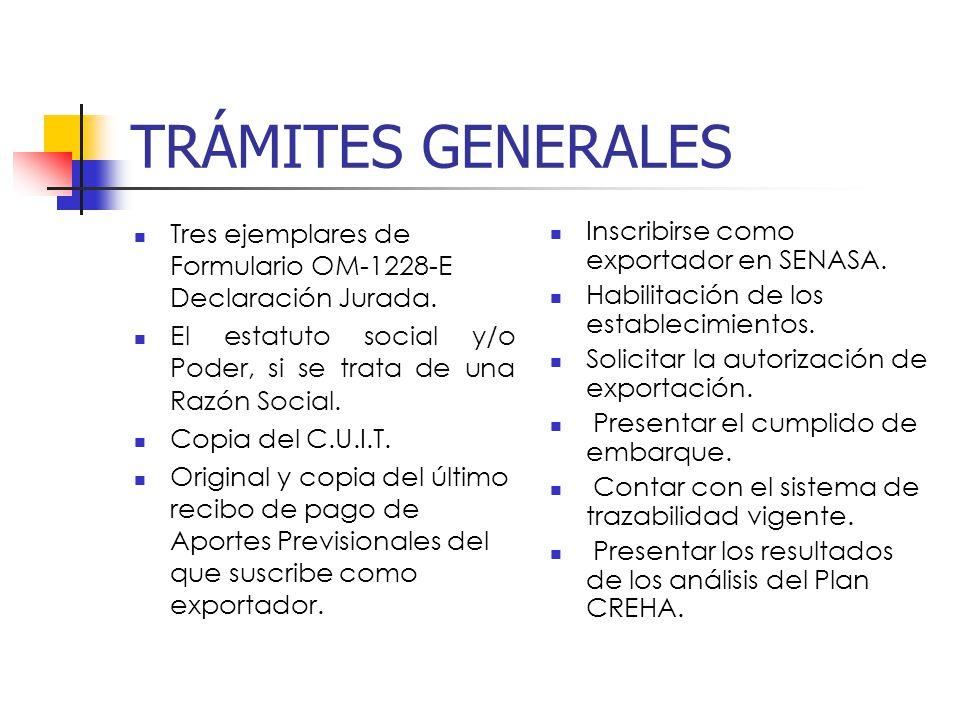 TRÁMITES GENERALES Tres ejemplares de Formulario OM-1228-E Declaración Jurada. El estatuto social y/o Poder, si se trata de una Razón Social. Copia de
