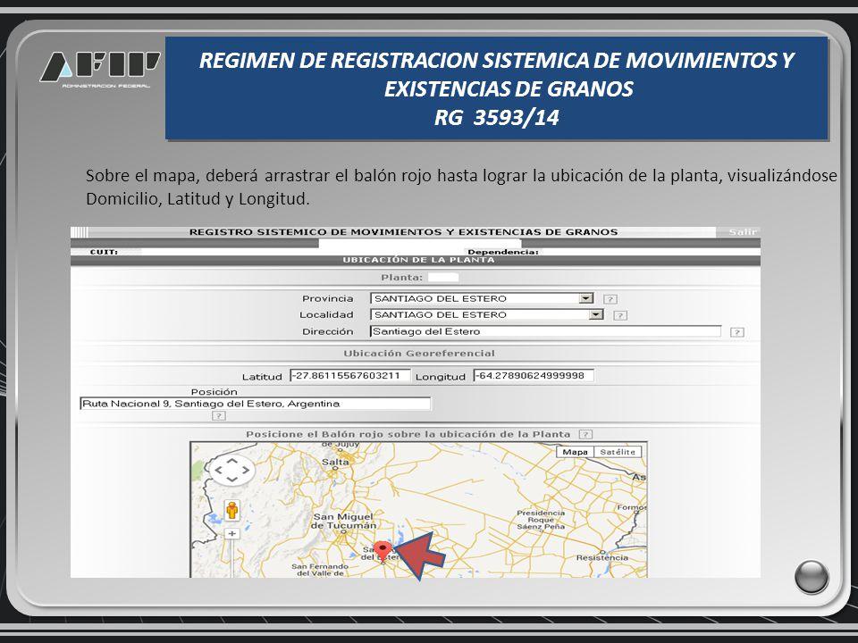 Completar los datos geo-referenciales de la planta seleccionada y la capacidad de almacenaje, luego guardar. REGIMEN DE REGISTRACION SISTEMICA DE MOVI