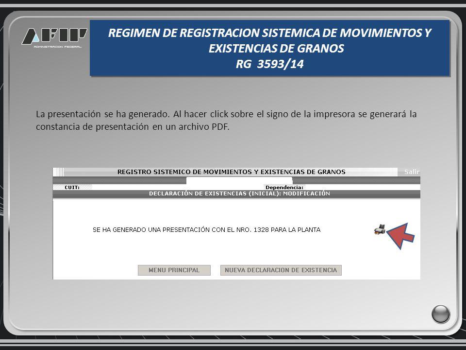 Confirmar la declaración de existencias en la planta seleccionada. REGIMEN DE REGISTRACION SISTEMICA DE MOVIMIENTOS Y EXISTENCIAS DE GRANOS RG 3593/14