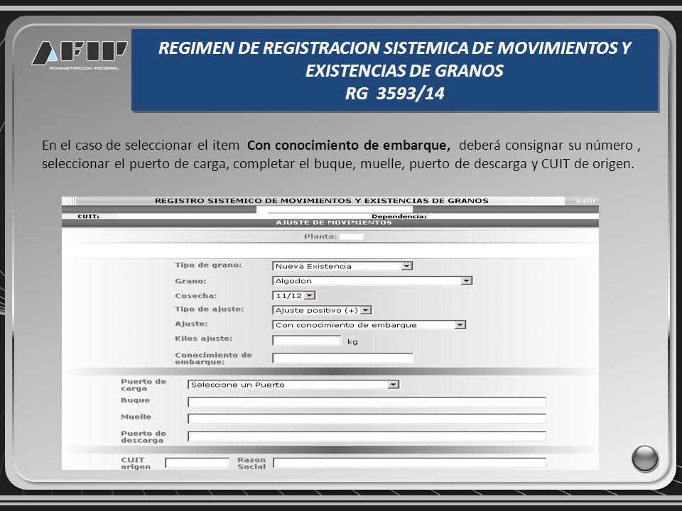 En el caso de seleccionar el item con remitos deberá completar adicionalmente, el número de remito y el CUIT de origen. REGIMEN DE REGISTRACION SISTEM