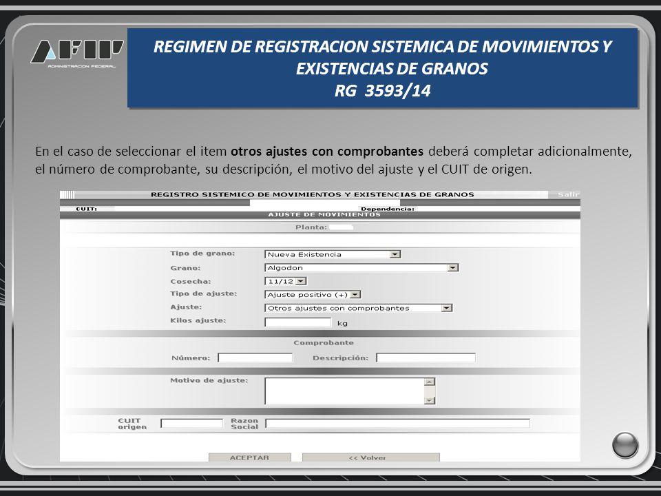 En el caso de seleccionar el item con guía de removido deberá consignar su número, el puerto de descarga y el CUIT de origen. REGIMEN DE REGISTRACION