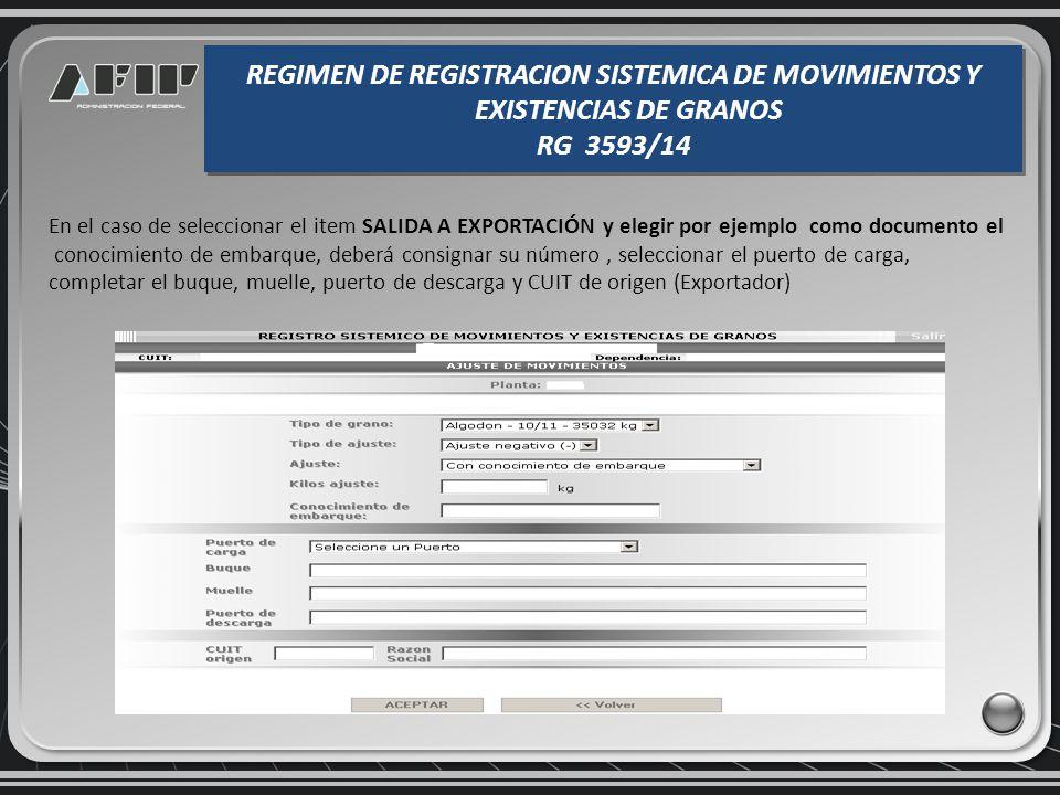En el caso de seleccionar el item con remitos deberá completar adicionalmente, el número del remito y el CUIT de origen. REGIMEN DE REGISTRACION SISTE