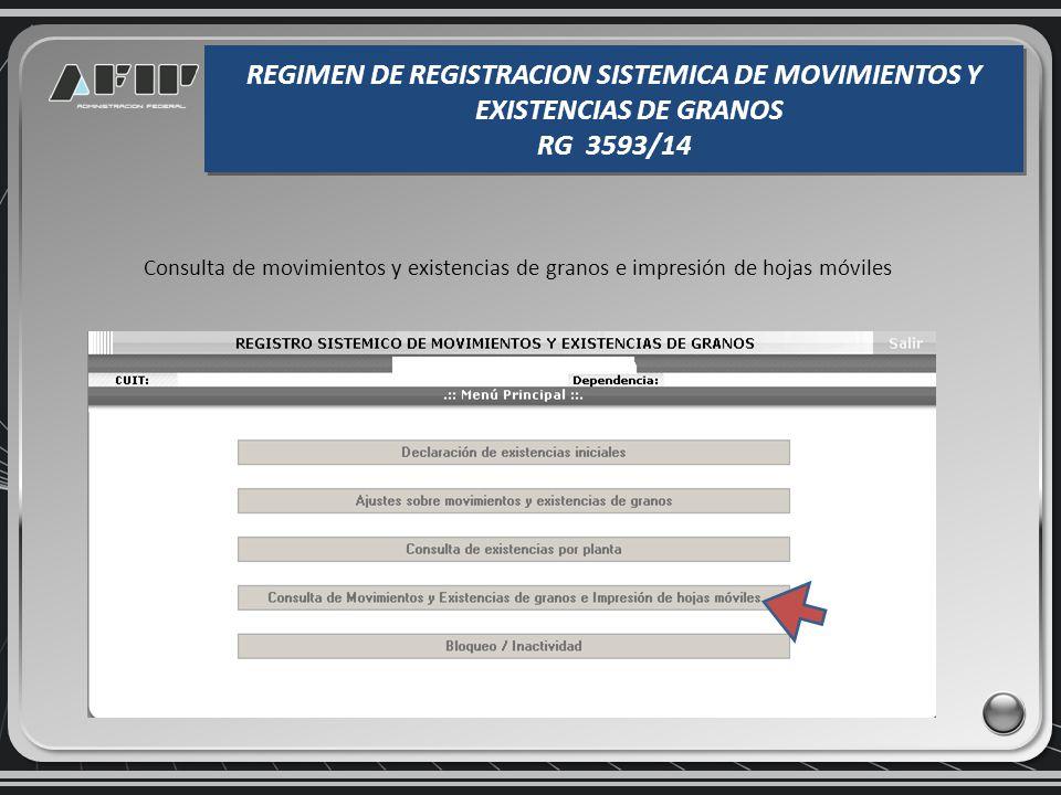 Se visualiza el Stock en planta por grano y campaña REGIMEN DE REGISTRACION SISTEMICA DE MOVIMIENTOS Y EXISTENCIAS DE GRANOS RG 3593/14 REGIMEN DE REG