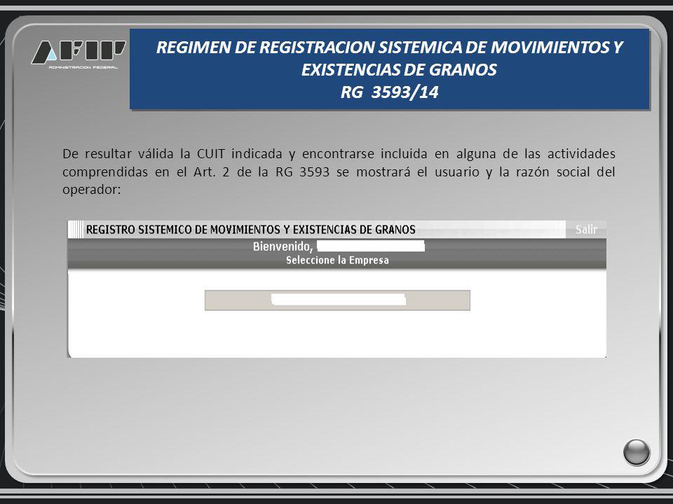 Consulta de declaraciones de existencias presentadas REGIMEN DE REGISTRACION SISTEMICA DE MOVIMIENTOS Y EXISTENCIAS DE GRANOS RG 3593/14 REGIMEN DE REGISTRACION SISTEMICA DE MOVIMIENTOS Y EXISTENCIAS DE GRANOS RG 3593/14
