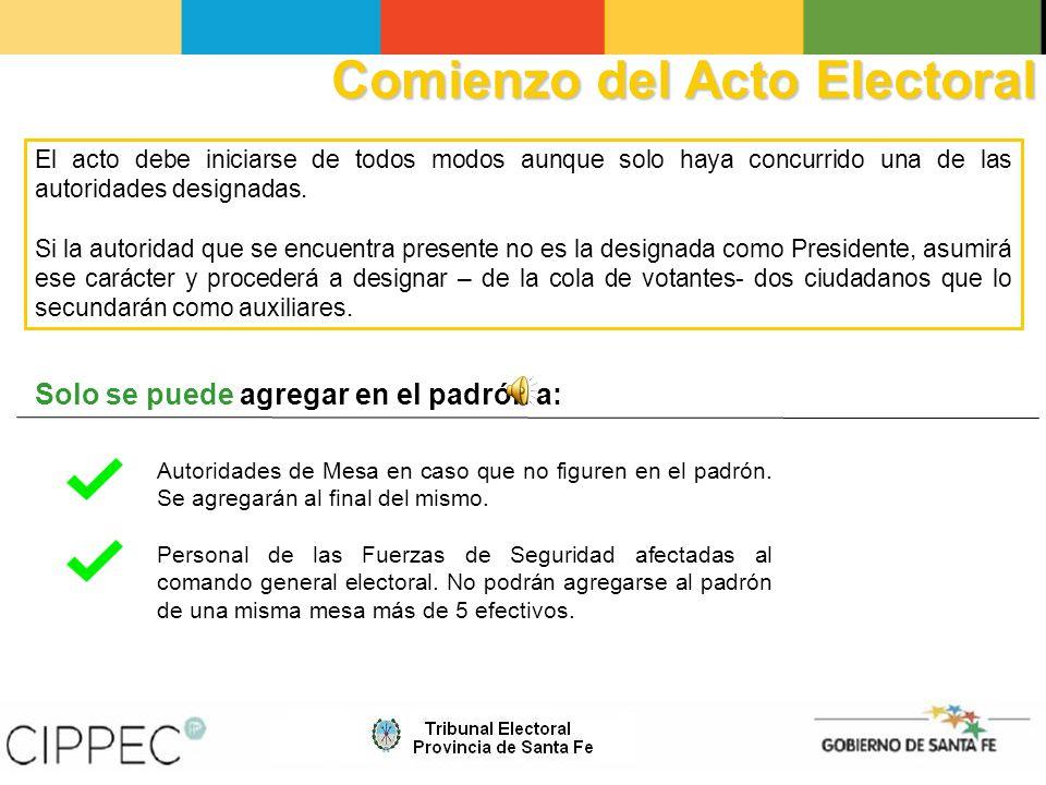 Comienzo del Acto Electoral El acto debe iniciarse de todos modos aunque solo haya concurrido una de las autoridades designadas.
