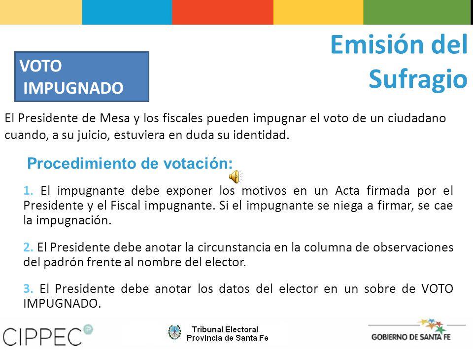 Emisión del Sufragio El Presidente de Mesa y los fiscales pueden impugnar el voto de un ciudadano cuando, a su juicio, estuviera en duda su identidad.