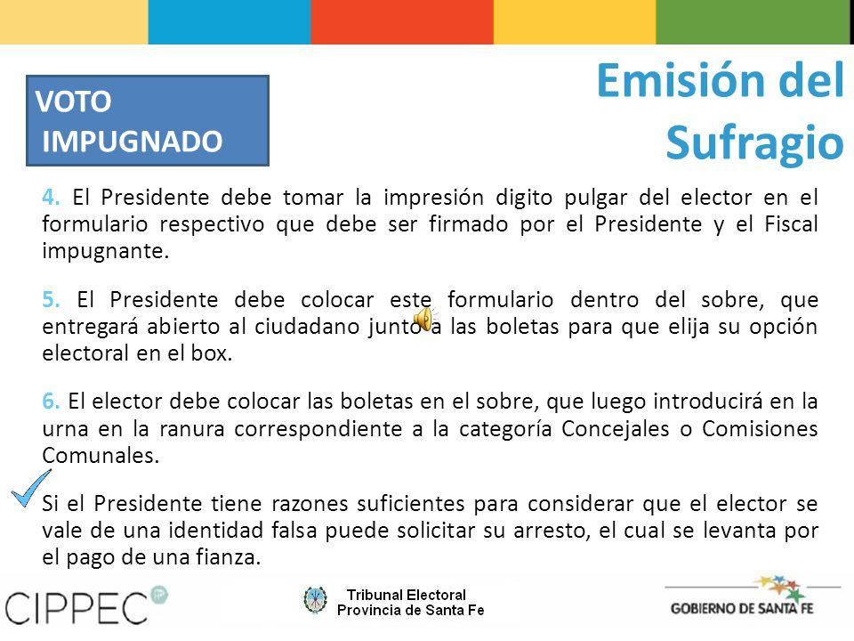 4. El Presidente debe tomar la impresión digito pulgar del elector en el formulario respectivo que debe ser firmado por el Presidente y el Fiscal impu