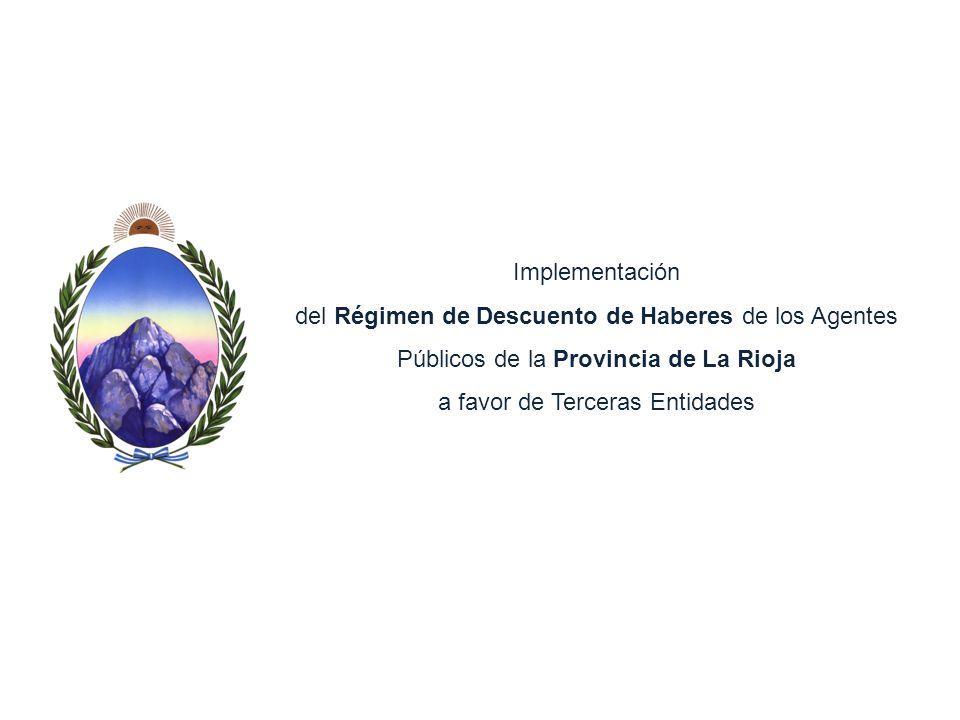 Implementación del Régimen de Descuento de Haberes de los Agentes Públicos de la Provincia de La Rioja a favor de Terceras Entidades