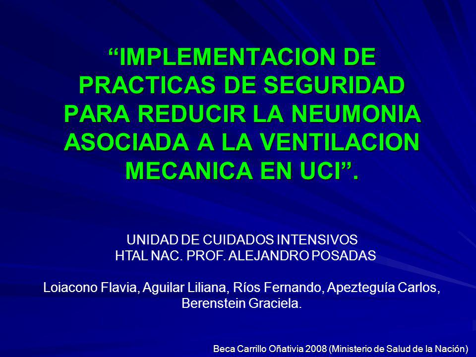 IMPLEMENTACION DE PRACTICAS DE SEGURIDAD PARA REDUCIR LA NEUMONIA ASOCIADA A LA VENTILACION MECANICA EN UCI.