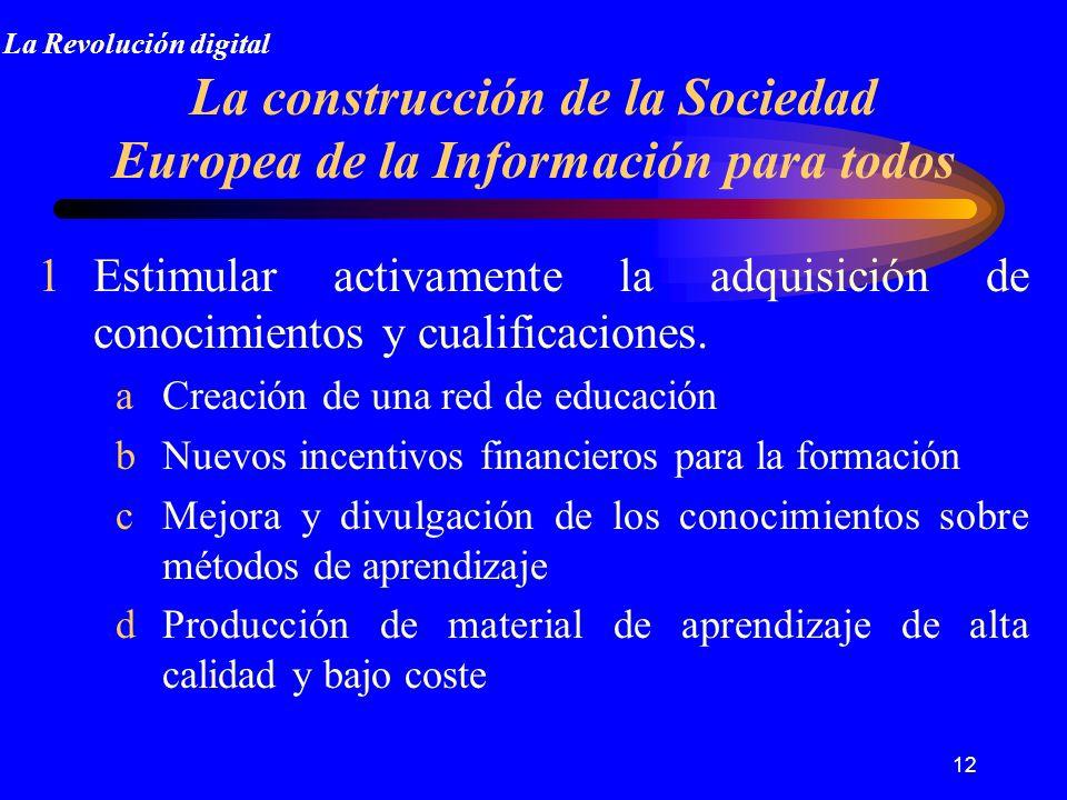 12 1Estimular activamente la adquisición de conocimientos y cualificaciones.