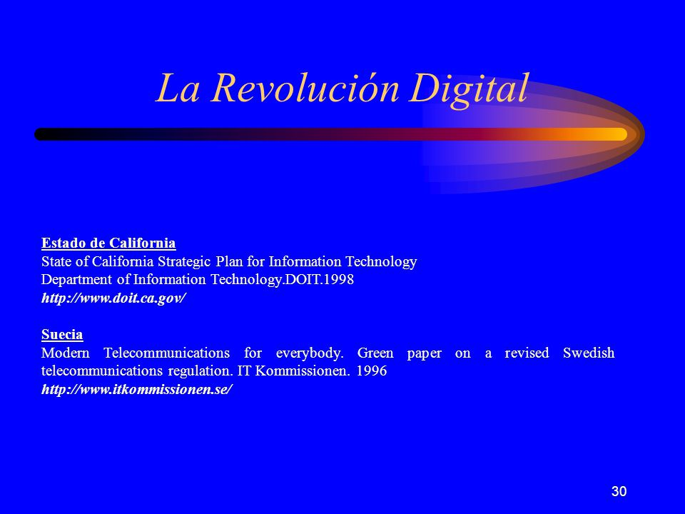 30 La Revolución Digital Estado de California State of California Strategic Plan for Information Technology Department of Information Technology.DOIT.