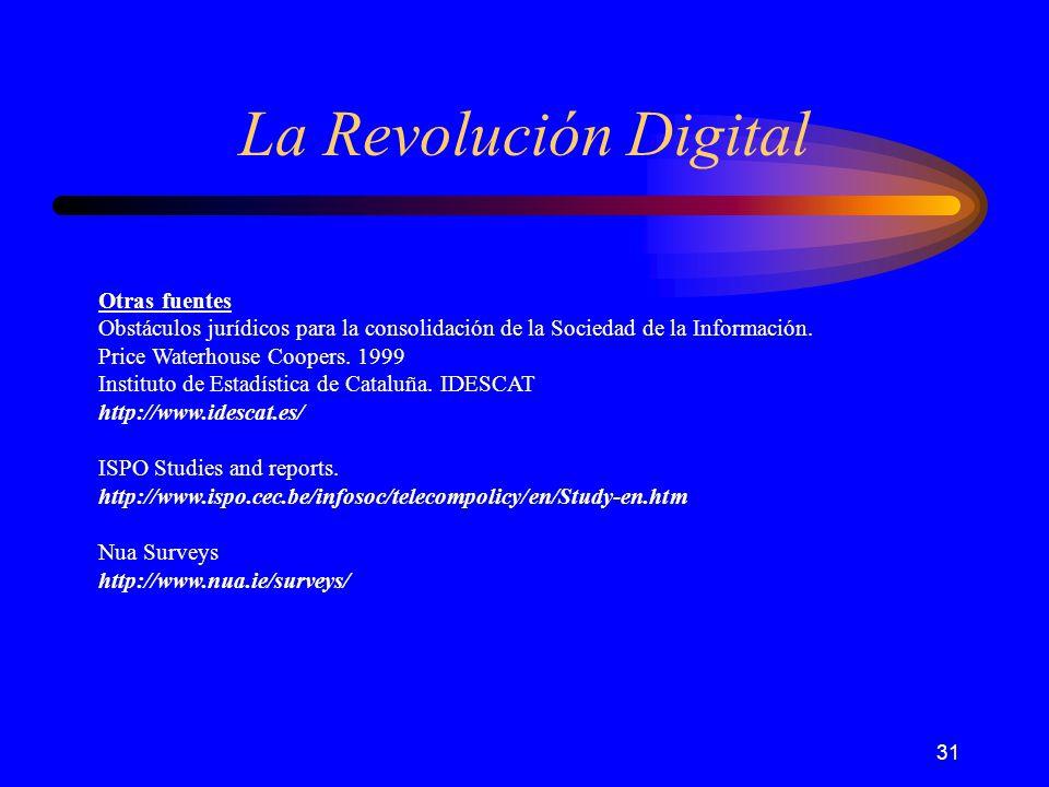 31 La Revolución Digital Otras fuentes Obstáculos jurídicos para la consolidación de la Sociedad de la Información.