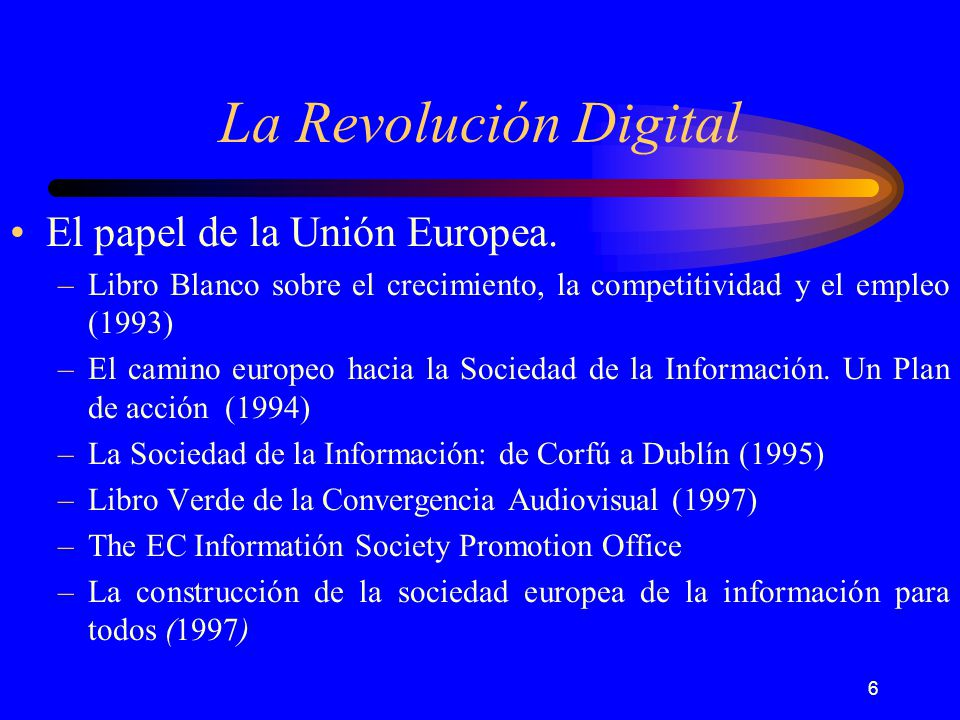 7 La Revolución Digital La referencia de España: El Estado Central y las Comunidades Autónomas.