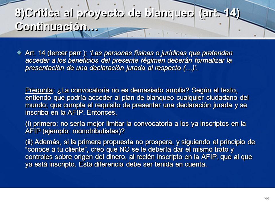 11 8)Crítica al proyecto de blanqueo (art. 14) Continuación… Art.