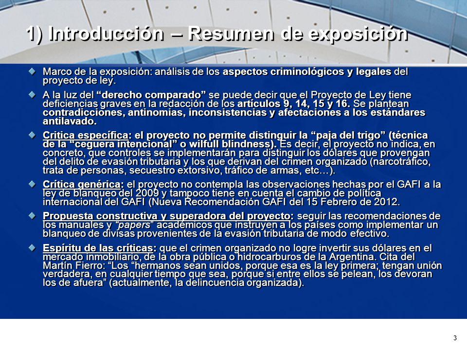 3 1) Introducción – Resumen de exposición Marco de la exposición: análisis de los aspectos criminológicos y legales del proyecto de ley.
